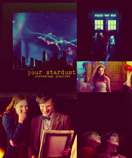 penny-hartzs:  playlist meme→Eleven&Amy in season 5 requested by anon andherbalistic Your stardust01. Boats and Birds -Gregory and the Hawk (x)If you be my boat, I'll be your seaa depth of pure blue just to probe curiosityebbing and flowing and pushed by a breezeI live to make you free02. If My Heart Was A House -Owl City (x)It makes me smile because you said it bestI would clearly feel blessedIf the sun rose up from the westFlower balm perfume. All my clothes smell like you'Cause your favorite shade is navy blue03. Dog Days Are Over -Florence and the Machine (x)Happiness hit her like a train on a trackComing towards her stuck still no turning backShe hid around corners and she hid under bedsShe killed it with kisses and from it she fled04. Forevermore -Katie Herzig (x)You could be my white night,and I could be your fairy tale And you could come and save me, but that is not the end I will wear a white dress, you will paint a sunset Life will be a love fest, that's how it all begins05. Parachute -Ingrid Michaelson (x)Don't believe the things you tell yourself so late at night And, you are your own worst enemy, you'll never win the fight Just hold onto me, I'll hold onto you It's you and me up against the world, it's you and me