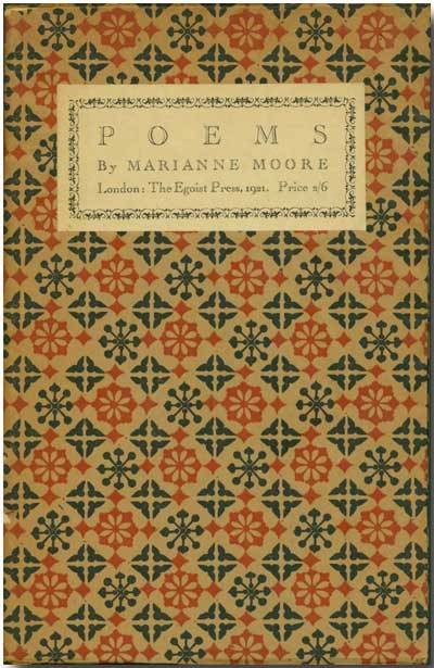 anticipatedstranger:  Marianne Moore, Poems, from The Egoist Press, 1921.