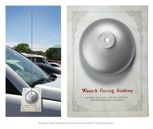 Wasatch Fencing Academy Advertising Agency: Struck, USA Creative Director: Steve Driggs Art Director: Brandon Knowlden  This is an old one - but it's definitely worth the post.