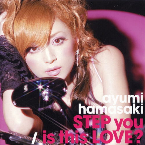 35th single by Ayumi Hamasaki - Step You / Is This Love ? from album (Miss)understood released on April 20, 2005 this single is first double A-sided single by Ayu, on DVD can be found MVs for both song and for song My Name's Women from her previous album My Story