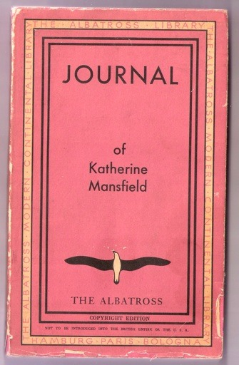 "1935 ""copyright edition"" of Journal of Katherine Mansfield, published by The Albatross Press.   I love the stern ""not to be introduced into the British Empire or the U.S.A."" printed in small lettering.   … One of several little odds and ends I picked up last weekend at the San Francisco Public Library's annual Big Book Sale that I plan to scan and post soon."