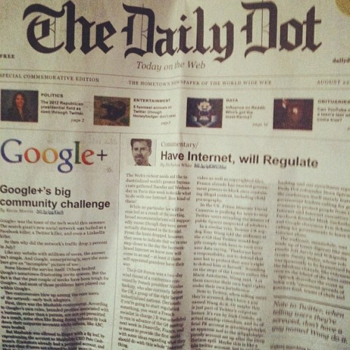 "Thanks to our friends at The Daily Dot for mailing us a print copy of their ceremonial newspaper ""first issue"". We got this via our apparently-growing Klout, BTW. Cool idea to launch your product, dudes. (Check out our previous coverage of them over here.)"