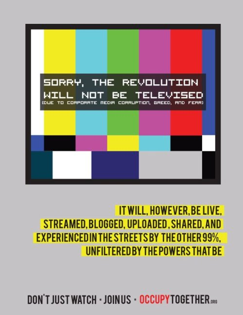 leftish:  The Revolution will not be Televised. JOIN OCCUPYTOGETHER.ORG