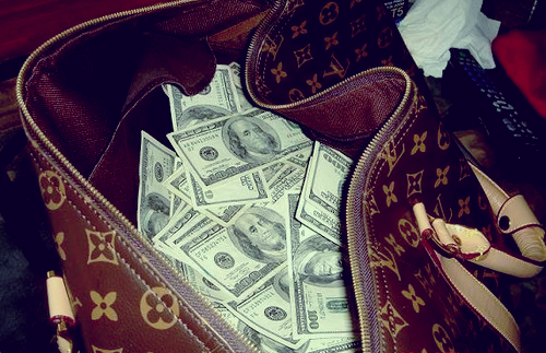 I need me some Louis Vuitton.. Oh, and some of that cash would be nice.