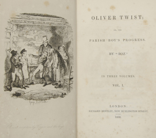"Oliver Twist; Or, The Parish Boy's Progress Charles Dickens. By ""Boz"", 1838.  3 vol., first edition in book form, first issue, half-titles to vols. 1 and 2, advertisement leaf at beginning of vol. 3, engraved frontispieces and 21 plates, 4pp. advertisements to end of vol.1, later bookseller's advertisements laid to paste-down of vol.1, plates oxidised, browning and occasional spotting to text leaves, original cloth, rebacked preserving original spine strip, recased, cloth faded and rubbed in part, in later cloth slip-case with calf label, [Smith 4], 8vo,   With the ""Boz"" title and the ""Fireside"" plate at the end of volume 3."