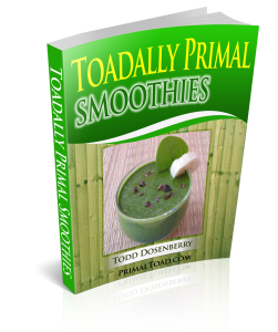 The following is an overview of what Toadally Primal Smoothies is about. If you have any questions then please leave a comment below and I will reply as soon as possible! Primal Toad's Smoothie ebook 30 Featured Smoothie Recipes 9 Low Carb 5 Nutrient Rich 3 Fruity 8 Whey 5 Miscellaneous