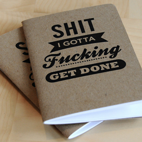 lovedesignlife:  Shit I Gotta Fucking Get Done Notebooks from Cool Material.