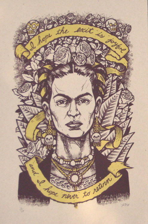 janiefuckingjones:  etsy:  (via Frida Kahlo Last Words by dwitt75)  Frida Kahlo is and will forever remain one of the baddest bitches of art.