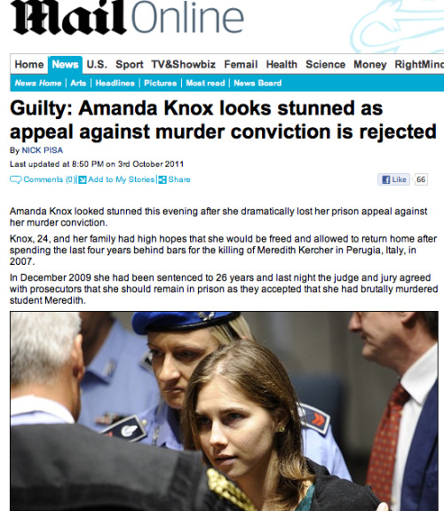 futurejournalismproject:  Amanda Knox was found not guilty.  But good job, Daily Mail. Good job. Another reason not to pre-write the news. And another reason not to set your pre-written stories to autopublish. Via Malcom Coles. UPDATE: Here's the original alternate reality article in its entirety, complete with photos, observations of weeping parents and saved for posterity. For example:  As Knox realized the enormity of what judge Hellman was saying she sank into her chair sobbing uncontrollably while her family and friends hugged each other in tears.   Here's a tip for what not to do in journalism: Auto-publishing stories before the events actually occur destroys your credibility, especially if that event is FALSE.