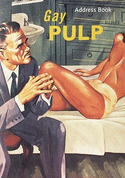 Gay Pulp Address Book This address book features steamy and hilarious gay and  lesbian pulp covers on each tab and includes revealing reviews of the  racy novels! Like the pulp novels featured inside, these softcover  address books have gilded edges. This is a must-have item for anyone  fascinated with gay cultural history, or delighted by wicked, funny  camp. From Chronicle Books, $12.95
