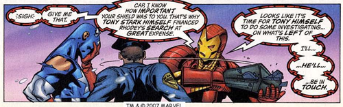 byrontobuffy:  fuckyeah-avengers:   Tony: *sigh* Give me that. Cap, I know how important your shield was to you. That's why Tony Stark himself financed Rhodey's search at great expense. Looks like it's time for Tony himself to do some investigating on what's left of this. I'll…he'll…be in touch.  From Captain America v3 #16  #THAT TIME STEVE LOST HIS SHIELD AND TONY SPENT A BUNCH OF MONEY TRYING TO FIND IT AND THEN HE FOUND IT BROKEN SO HE STAYED UP FOR HOURS ON END JUST TO FIX IT  #BECAUSE HE KNOWS HOW MUCH IT MEANS TO STEVE    Look at Steve's D: face though. Poor Cap.  AAAWWWWW