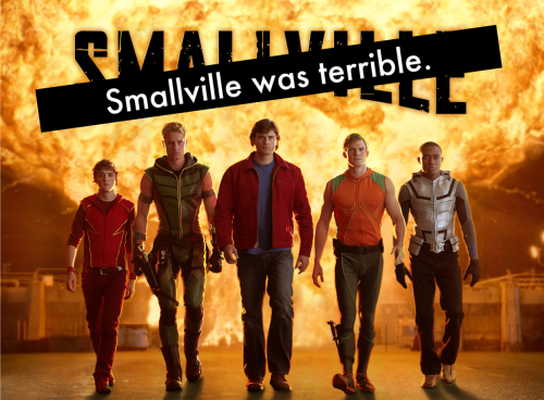 "white10:  kabuki-queen:  dccomicconfessions:  — ""Smallville was terrible.""  so terrible it was on for 10 years. awful, awful stuff. /but really, you try and keep a comics based show on the air for more than 4 seasons. it was cheesy as fuck at many points, played out like a sci fi..ish soap opera but there's a reason it lasted so long."