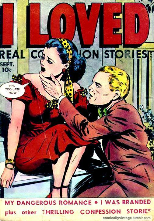 comicallyvintage:  I Loved… I Was Branded
