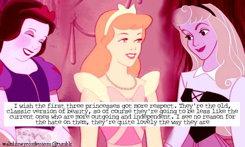 "waltdisneyconfessions:  ""I wish the first three princesses got more respect. They're the old, classic version of beauty, so of course they're going to be less like the current ones who are more outgoing and independent. I see no reason for the hate on them, they're quite lovely the way they are."""