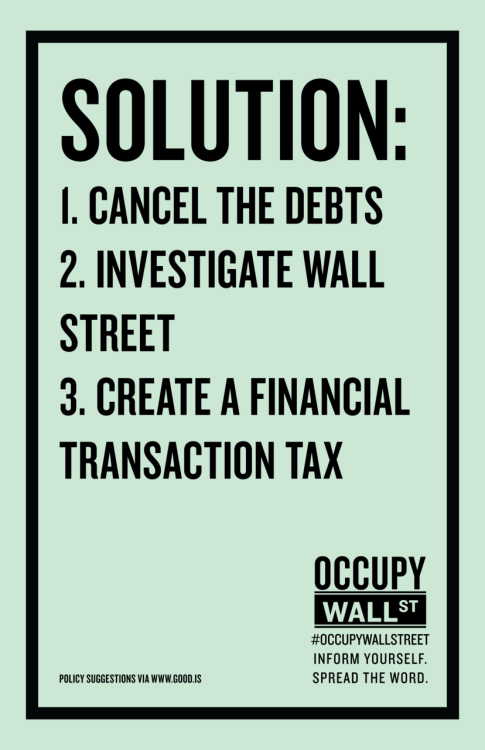 good:  @OccupyWallStreet. Inform yourself. Thanks for taking GOOD's policy suggestions and transforming them into a poster! Read our post on GOOD→ occupywallstreetposters:  DOWNLOAD. PRINT. POST. SHARE. Steps in the right direction. http://www.good.is/post/three-concrete-demands-to-hold-wall-street-accountable/