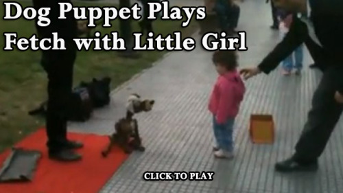Dog Puppet Plays Fetch with Cute Little Kid  I'll bet that wasn't even a real ball.