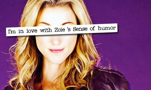 "lostgirlconfessions:  110. ""I'm in love with Zoie 's Sense of humor"""