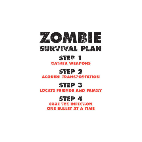 leavemehereinthedarkdelilah:  Zombie Survival Plan t-shirt by Crazy Dog Tshirts (clipped to polyvore.com)