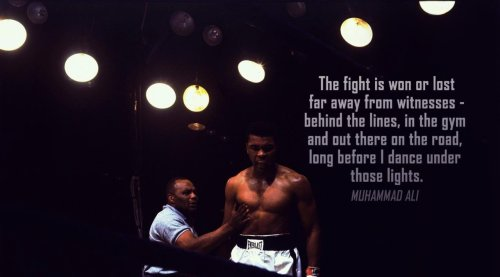 The Fight is won or lost far away from witnesses behind the lines, in the gym and out there on the road, long before i dance under those lights. Muhammad Ali