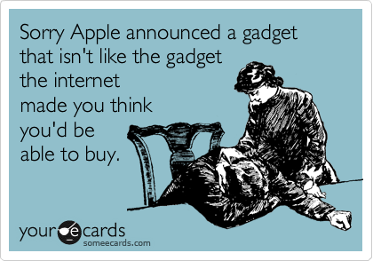 SomeEcards on the new iPhone. warrennotg:  THE HORROR!