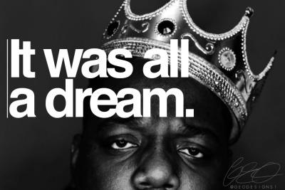entreels:  geodesignsone:  It Was All A Dream - Notorious B.I.G. X Geo Designs One  spread love its the brooklyn way