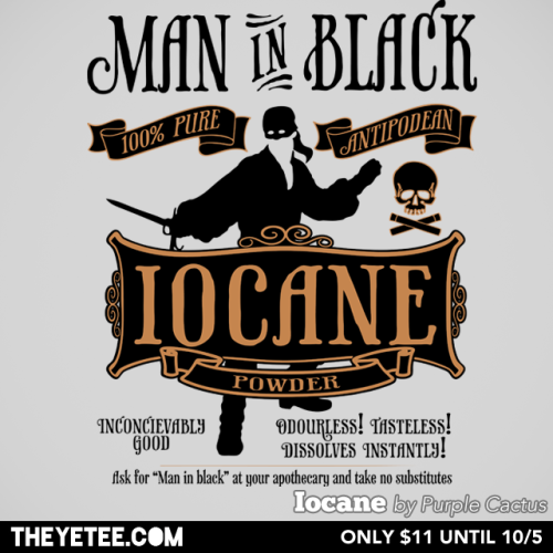 theyetee:  Iocane by Purple Cactus What you do not smell is iocane powder. It is odorless, tasteless, dissolves instantly in liquid and is among the most deadly poisons known to man. Grab this Inconcievable tee $11 only at THE YETEE! Pick one up while you can, as they are on sale until October 8th.  Make sure you swing by our Facebook page to enter to win a free shirt!