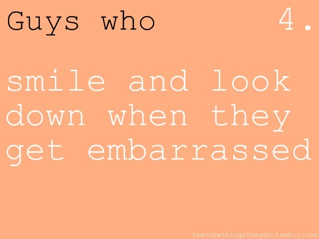 thecutethingstheydo: smile and look down when they're embarrassed
