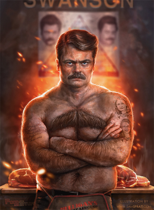 "samspratt:  ""Ron Fucking Swanson"" - Portrait Painting by Sam Spratt Being a fan of high-quality comedy television and not watching Parks and Recreation might just be the second most blasphemous thing you could do (the 1st of course being not watching Arrested Development). If for some reason you are in the ""yet to watch"" category, I present to you Ron Swanson aka exhibit A on what you are missing (youtube video). If you have ""seen the light"" and are already familiar with Swanson Greatness, I humbly give you my painting of him. Features include: High and tight Swanson haircut, Swanson body hair, Swanson mustache, Swanson mustache chest hair (not groomed, grows that way naturally), Tammy tattoo, Tammy 2 tattoo, Tattoo of the text from Ron's Speech to the boy's basketball team, copious amounts of meat, the Swanson Pyramid of Greatness, Food and Stuff grocery store desk sticker, and Mulligan's Steakhouse apron. High-quality Archival Prints Available HERE Connect with my: portfolio website,  tumblr,  facebook artist's page and twitter.   Time to start watching Parks and Rec."