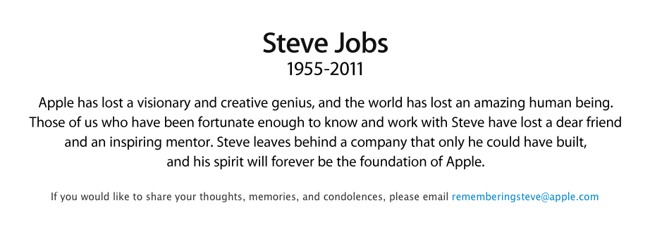 azspot:  Steve Jobs (1955-2011)  Rest in Peace, Steve Jobs. You will forever be remembered.