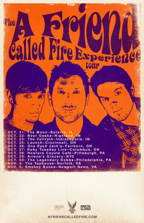 "The ""A Friend Called Fire Experience"" Tour Dates!The band will be performing as the Jimi Hendrix Experience for several special Halloween shows and highlight Hendrix's music throughout the tour. Don't miss this!10-21: The Moon – Batavia, IL10-22: Beer Geeks – Highland, IN10-23: The Vollrath – Indianapolis10-25: Launch - Cincinnati10-26: One Eyed Jack's – Fairborn, OH10-27: Ruby Tuesday Live – Columbus10-28: Howlers Coyote Café – Pittsburgh10-29: Arlene's Grocery - NYC10-30: The Legendary Dobbs – Philly11-4: The Taphouse – Norfolk, VA11-5: Smokey Bones - Newport News, VA"