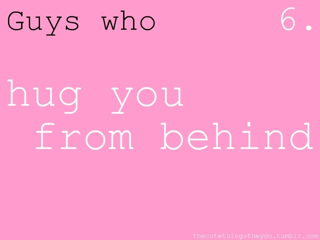 thecutethingstheydo: hug you from behind