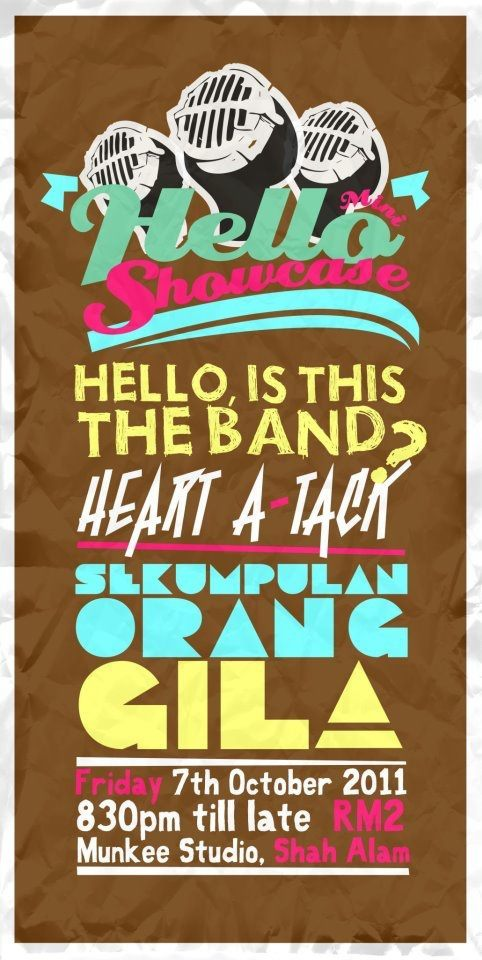 Hello Showcase with HELLO, IS THIS THE BAND and HEART A-TACK 8:30pm, 7th October 2011 @ Munkee Studio, Section 9 Shah Alam RM2 per entry.