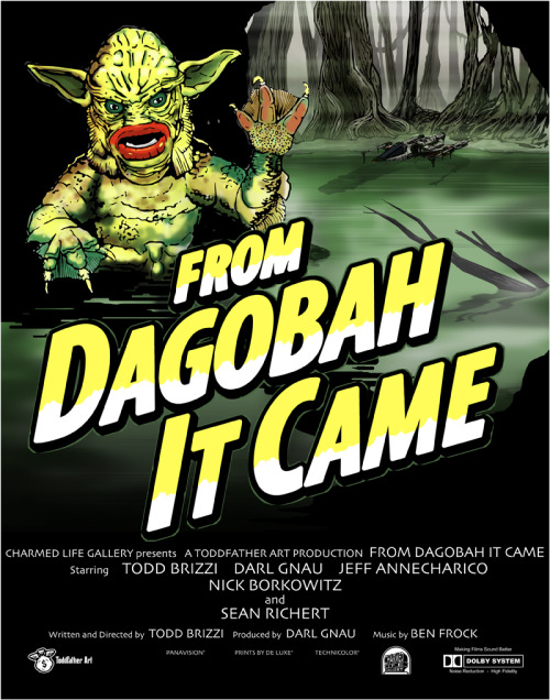 From Dagobah It Came by Todd (the Toddfather) Brizzi