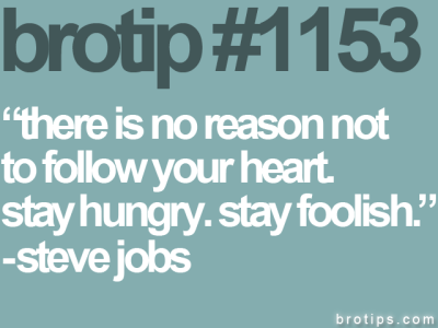brotips:  R.I.P. Steve Jobs.