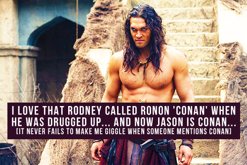 [i love that Rodney called Ronon 'Conan' when he was drugged up… and now Jason IS Conan… [it never fails to make me giggle when someone mentions Conan]]