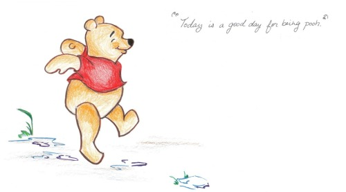 "Winnie the Pooh- ""Today is a Good Day for Being Pooh"""