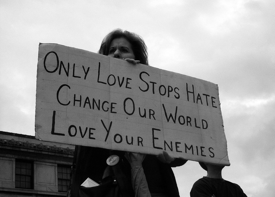 """Only love stops hate change our world love your enemies."""
