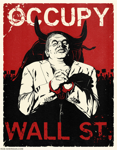"robsheridan:  ""Occupy Wall Street"" poster by Rob Sheridan. Pass it around! Download the un-watermarked super hi-res version - free to print, distribute, remix, do whatever you want with. Just try to give credit if you can, and don't try to sell it - that's lame."