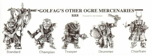 "Citadel Miniatures Regiments of Reknown, Golfag's Other Ogre Mercenaries. Jez Goodwin, 1980s. Presumably there was a Golfag's set before this one in order to justify the ""Other"" tag."
