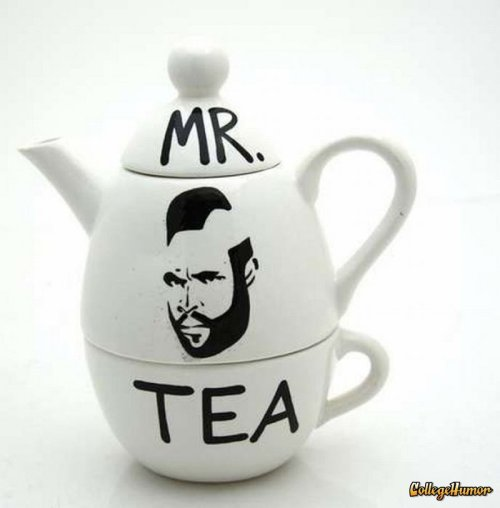 "Mr. T Tea Pitcher ""I pity the food that's not washed down with tea."""