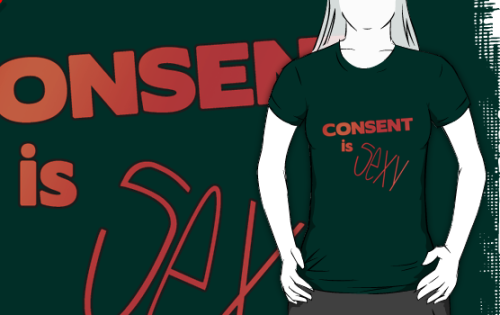 Consent is Sexy t-shirt I just made. Also in purple.