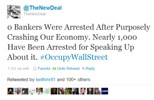 socialismartnature:  0 Bankers Were Arrested After Purposely Crashing Our Economy. Nearly 1,000 Have Been Arrested for Speaking Up About it. #OccupyWallStreet