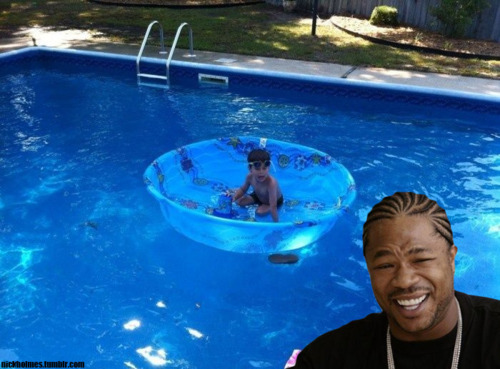 mememaster:  yo dawg I heard you like pools Follow this blog for more funny stuff!