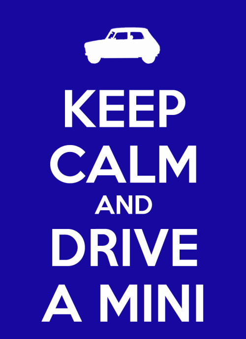 'Keep Calm' : Drive Mini D.Itzcovitz 2011 www.ItzDave.co.uk