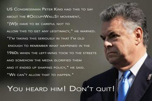occupyallthings:  Congressman Peter King on Occupy Wall Street.