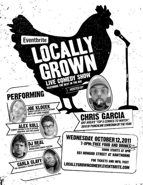 10/12. Eventbrite's Locally Grown @ Roe. 651 Howard St. SF. 7 PM. $15. Feat Joe Klocek, Alex Koll, DJ REAL, and Carla Clayy. Hosted by Chris Garcia. Advanced Tickets: Here.