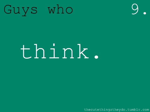 thecutethingstheydo: think.
