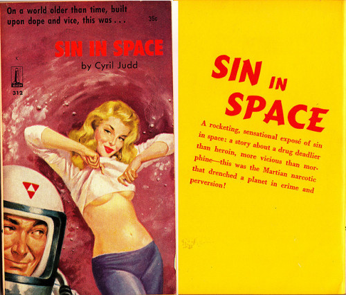 "SIN IN SPACE by martinprine on Flickr. Sin in Space by Cyril Judd, Beacon #312, (c)1959.""On a world older than time, built upon dope and vice, this was… When there's no gravity, a girl doesn't need a bra."
