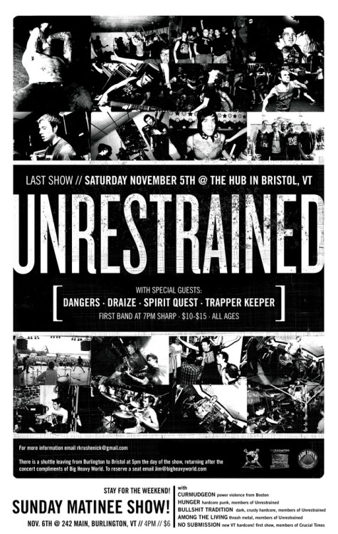 getbackup:  Unrestrained's Last Show.November 5th at the hub in Bristol Vermont.Dangers is playing.Be there or don't.