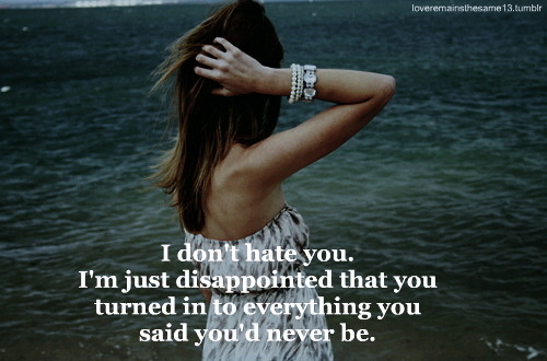 You disappointed me…